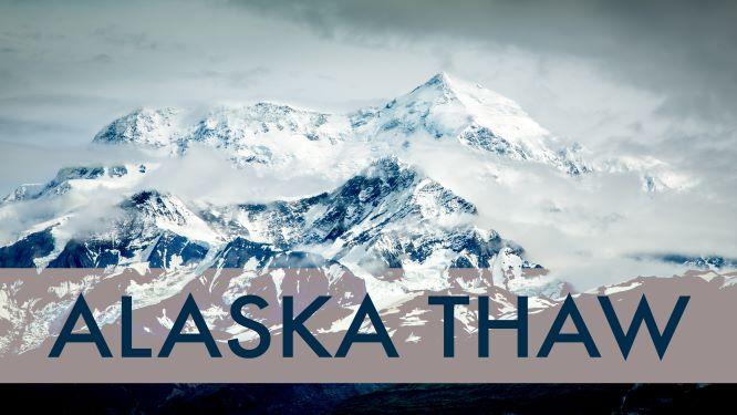 Alaska Thaw (CEFF 4 Kids Event)